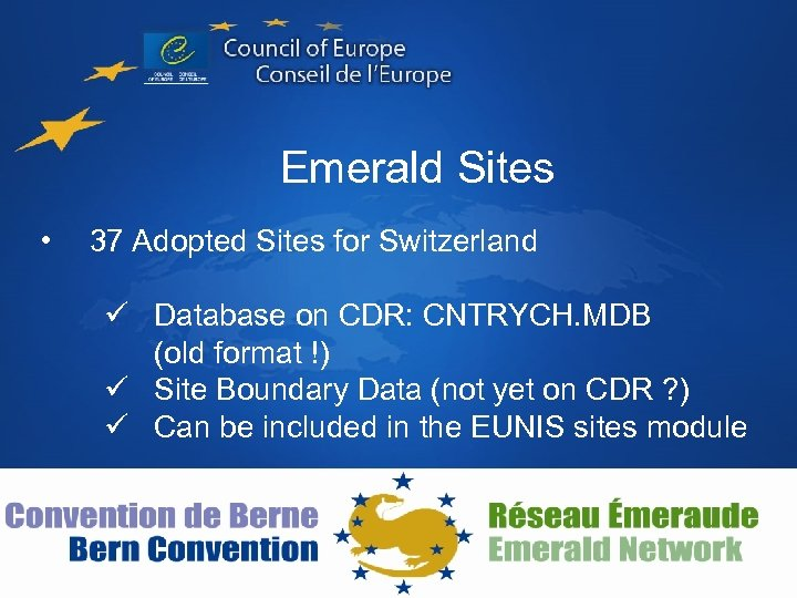 Emerald Sites • 37 Adopted Sites for Switzerland ü Database on CDR: CNTRYCH. MDB
