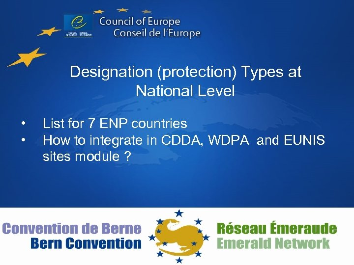 Designation (protection) Types at National Level • • List for 7 ENP countries How
