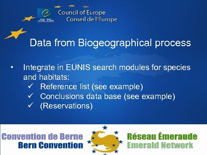 Data from Biogeographical process • Integrate in EUNIS search modules for species and habitats: