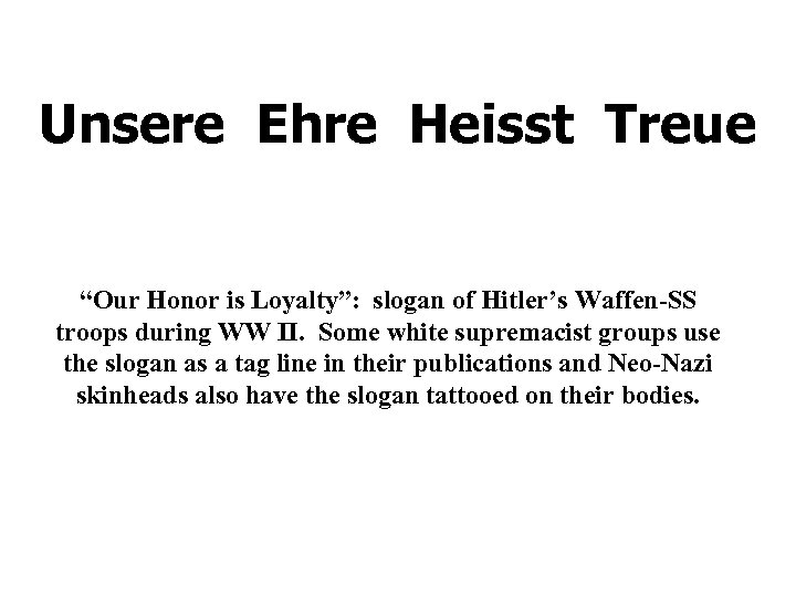 "Unsere Ehre Heisst Treue ""Our Honor is Loyalty"": slogan of Hitler's Waffen-SS troops during"