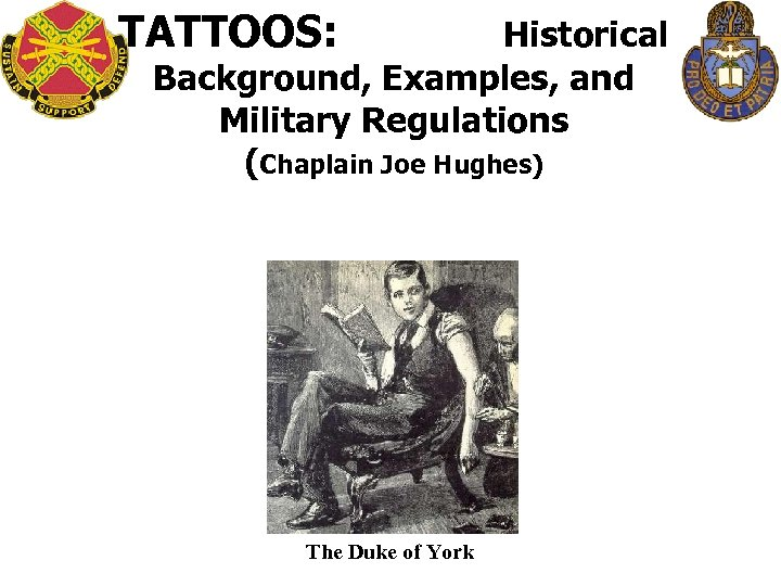 TATTOOS: Historical Background, Examples, and Military Regulations (Chaplain Joe Hughes) The Duke of York