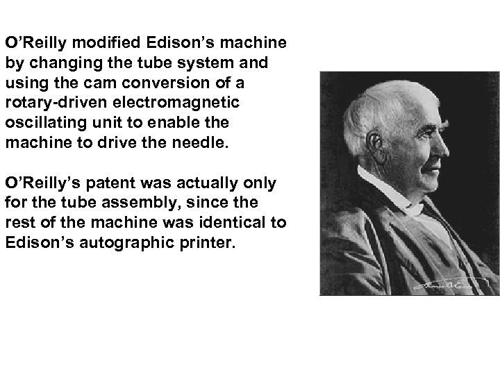 O'Reilly modified Edison's machine by changing the tube system and using the cam conversion