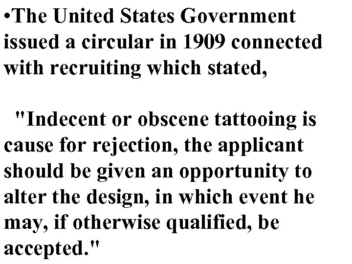 • The United States Government issued a circular in 1909 connected with recruiting