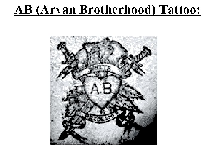AB (Aryan Brotherhood) Tattoo: