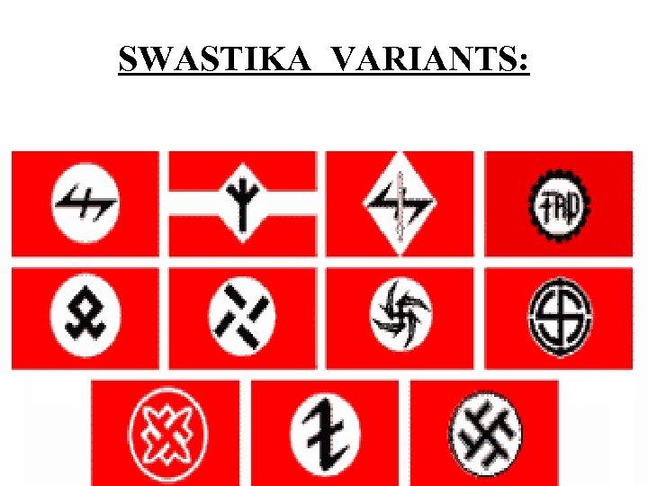 SWASTIKA VARIANTS: