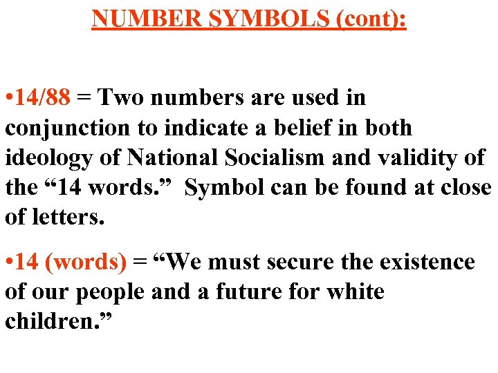 NUMBER SYMBOLS (cont): • 14/88 = Two numbers are used in conjunction to indicate