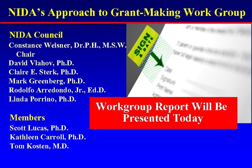 NIDA's Approach to Grant-Making Work Group NIDA Council Constance Weisner, Dr. P. H. ,