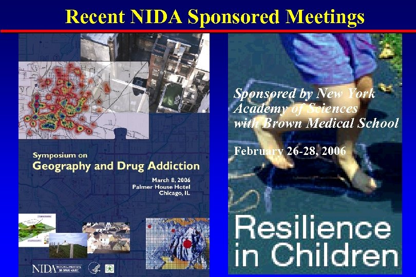 Recent NIDA Sponsored Meetings Sponsored by New York Academy of Sciences with Brown Medical
