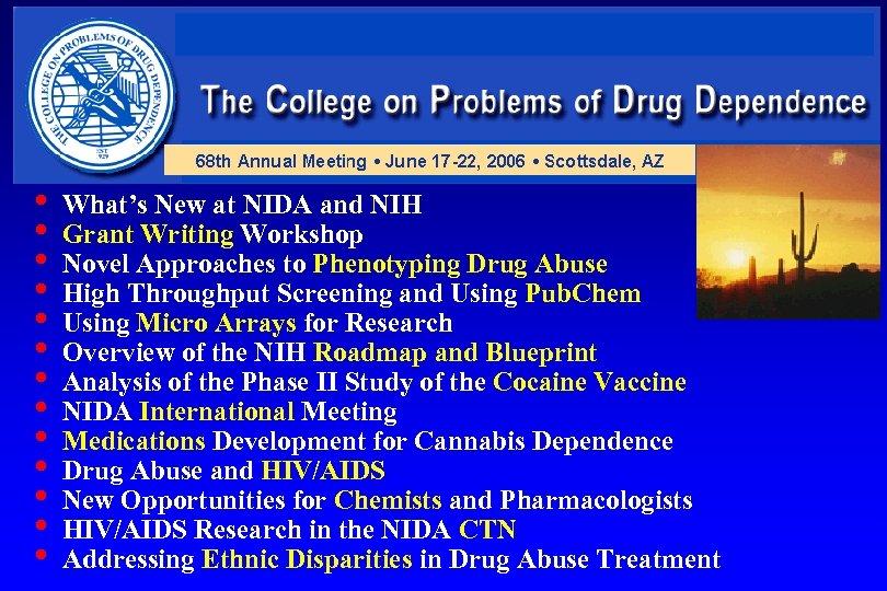 • What's New at NIDA and NIH • Grant Writing Workshop • Novel