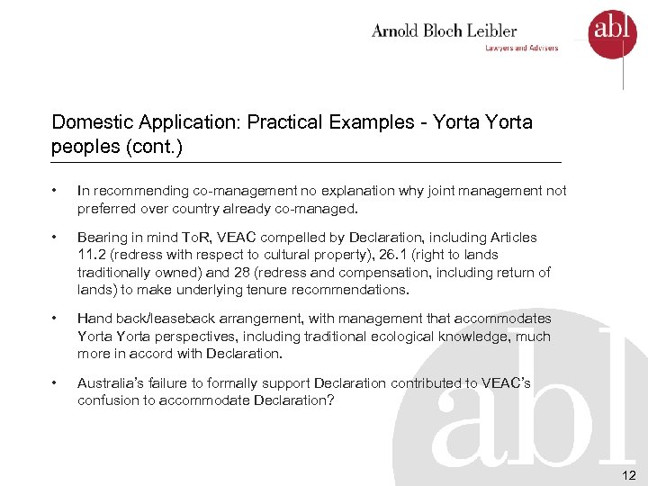 Domestic Application: Practical Examples - Yorta peoples (cont. ) • In recommending co-management no