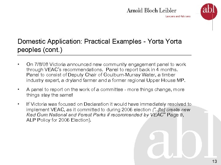 Domestic Application: Practical Examples - Yorta peoples (cont. ) • On 7/8/08 Victoria announced