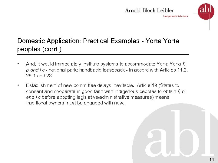 Domestic Application: Practical Examples - Yorta peoples (cont. ) • And, it would immediately