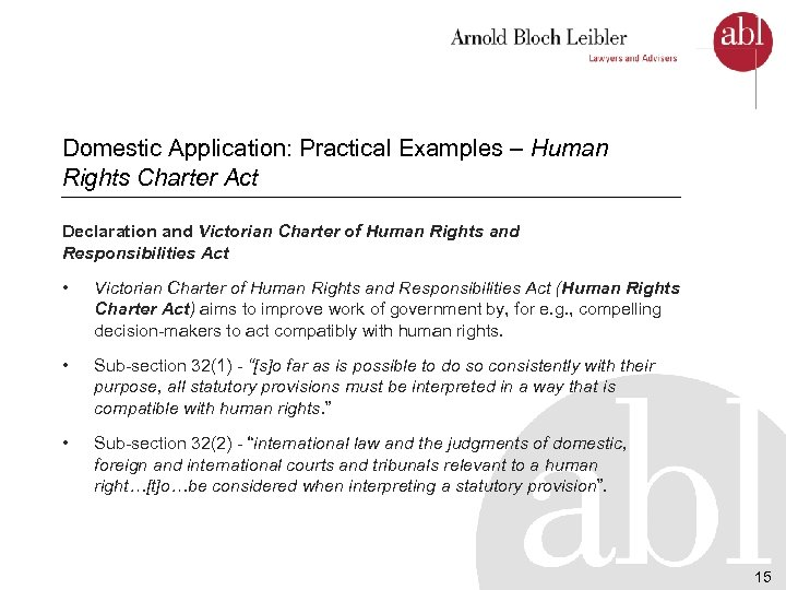 Domestic Application: Practical Examples – Human Rights Charter Act Declaration and Victorian Charter of