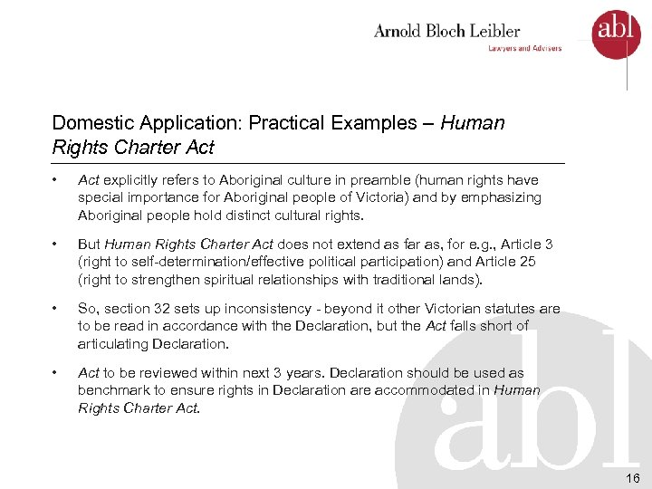 Domestic Application: Practical Examples – Human Rights Charter Act • Act explicitly refers to