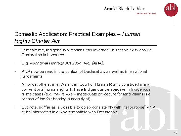 Domestic Application: Practical Examples – Human Rights Charter Act • In meantime, Indigenous Victorians
