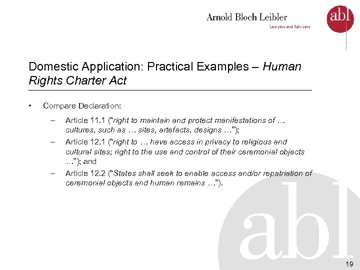 Domestic Application: Practical Examples – Human Rights Charter Act • Compare Declaration: – Article