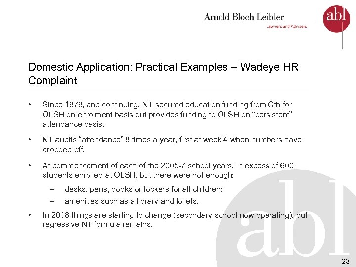 Domestic Application: Practical Examples – Wadeye HR Complaint • Since 1979, and continuing, NT