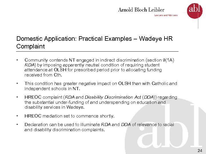 Domestic Application: Practical Examples – Wadeye HR Complaint • Community contends NT engaged in