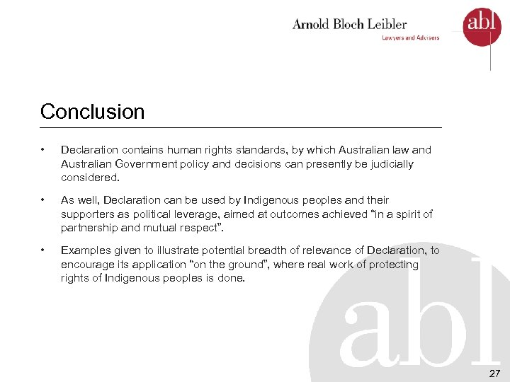 Conclusion • Declaration contains human rights standards, by which Australian law and Australian Government