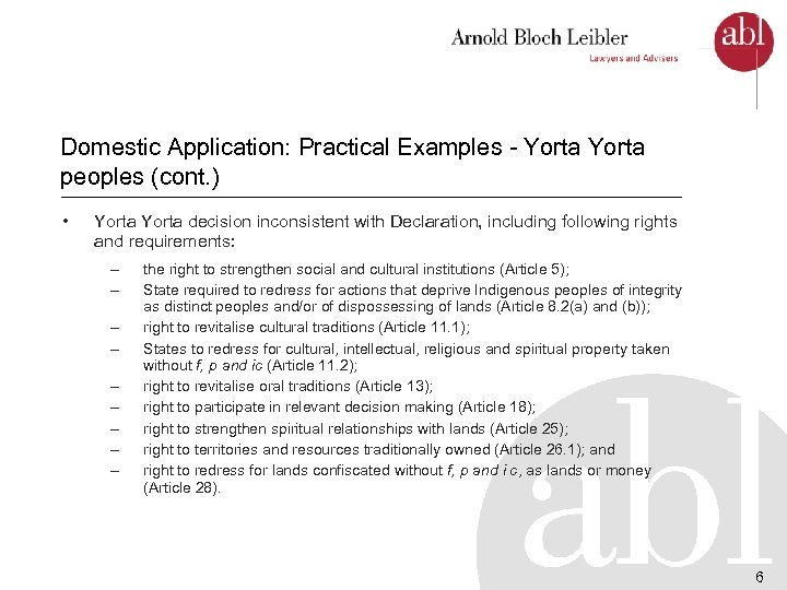 Domestic Application: Practical Examples - Yorta peoples (cont. ) • Yorta decision inconsistent with