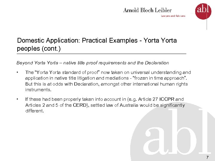 Domestic Application: Practical Examples - Yorta peoples (cont. ) Beyond Yorta – native title