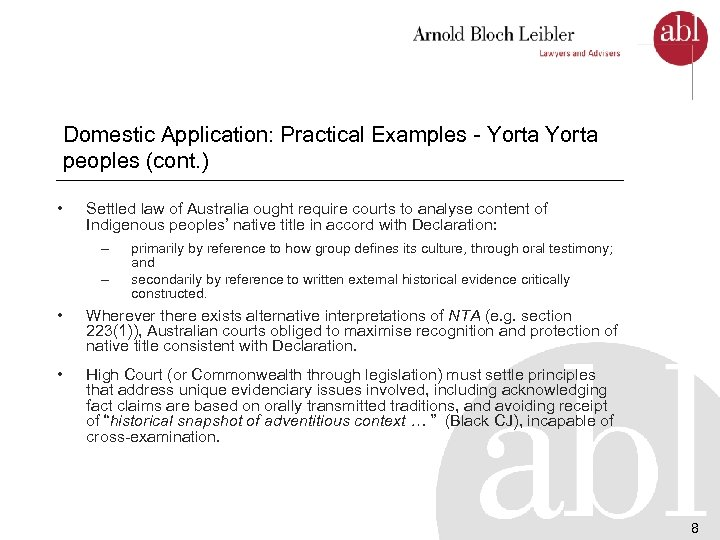 Domestic Application: Practical Examples - Yorta peoples (cont. ) • Settled law of Australia