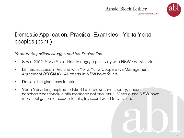 Domestic Application: Practical Examples - Yorta peoples (cont. ) Yorta political struggle and the