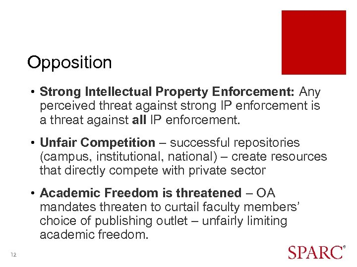 Opposition • Strong Intellectual Property Enforcement: Any perceived threat against strong IP enforcement is