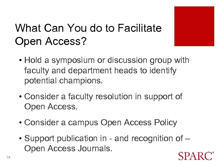What Can You do to Facilitate Open Access? • Hold a symposium or discussion