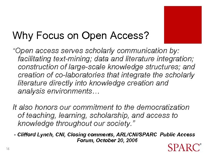 """Why Focus on Open Access? """"Open access serves scholarly communication by: facilitating text-mining; data"""