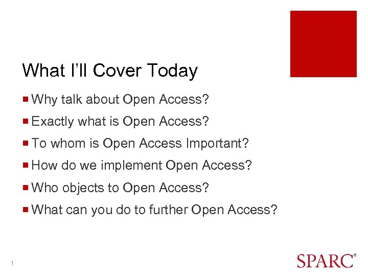 What I'll Cover Today ¡ Why talk about Open Access? ¡ Exactly what is