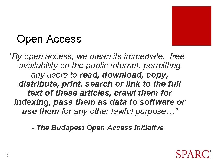 """Open Access """"By open access, we mean its immediate, free availability on the public"""