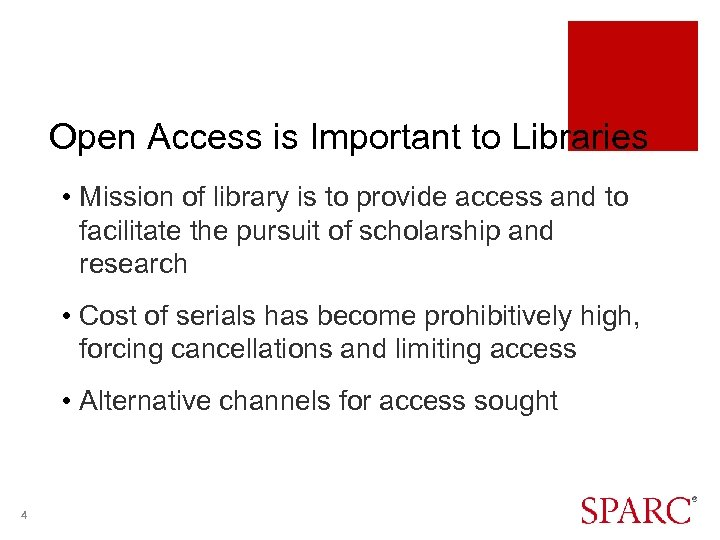 Open Access is Important to Libraries • Mission of library is to provide access