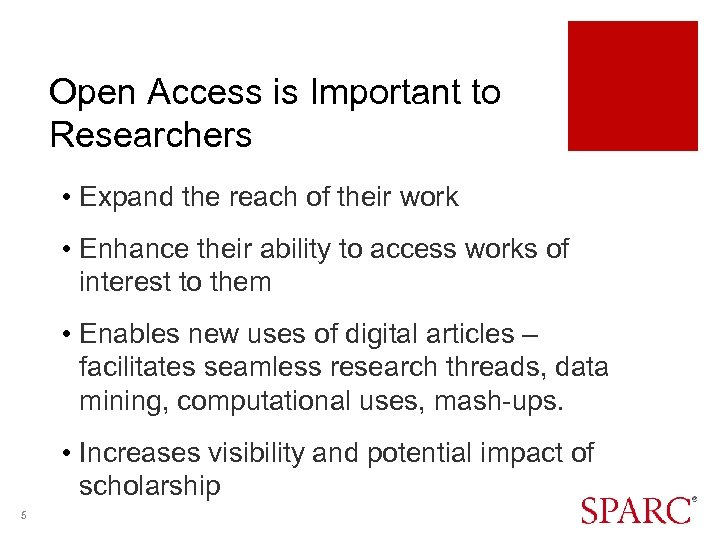 Open Access is Important to Researchers • Expand the reach of their work •