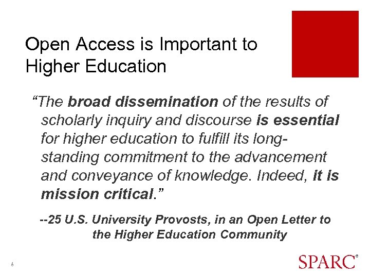 """Open Access is Important to Higher Education """"The broad dissemination of the results of"""