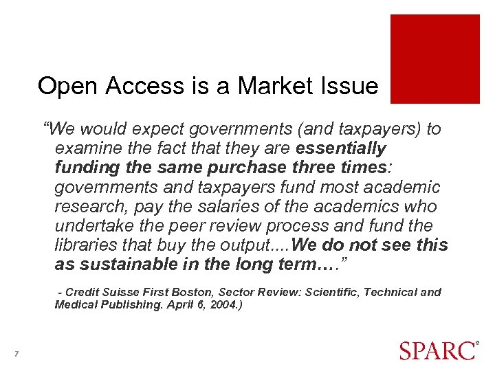 """Open Access is a Market Issue """"We would expect governments (and taxpayers) to examine"""