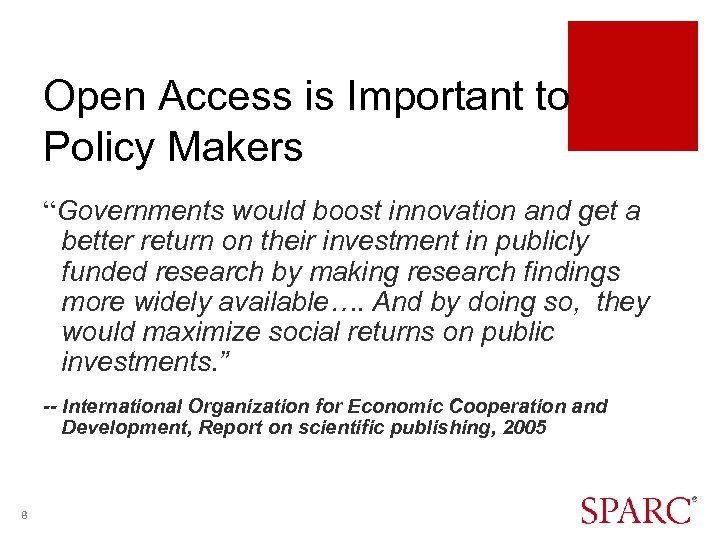 """Open Access is Important to Policy Makers """"Governments would boost innovation and get a"""