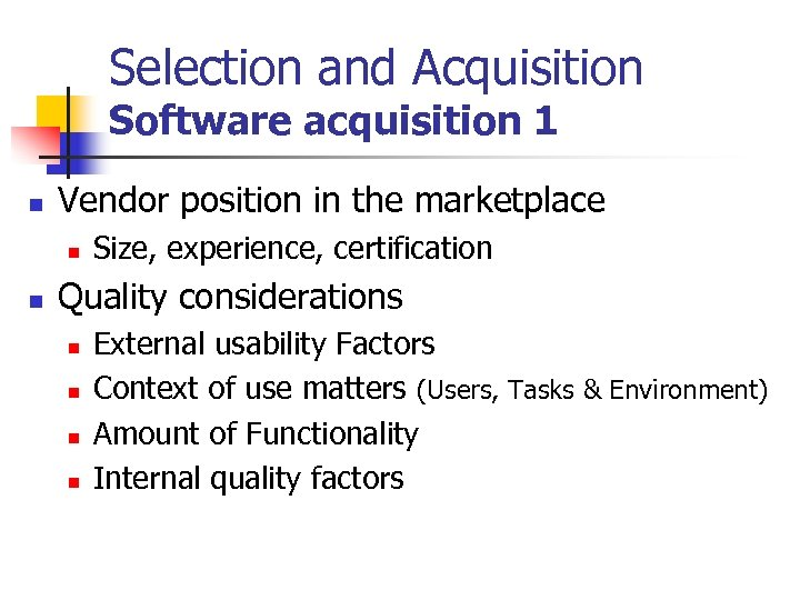 Selection and Acquisition Software acquisition 1 n Vendor position in the marketplace n n