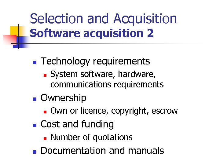 Selection and Acquisition Software acquisition 2 n Technology requirements n n Ownership n n