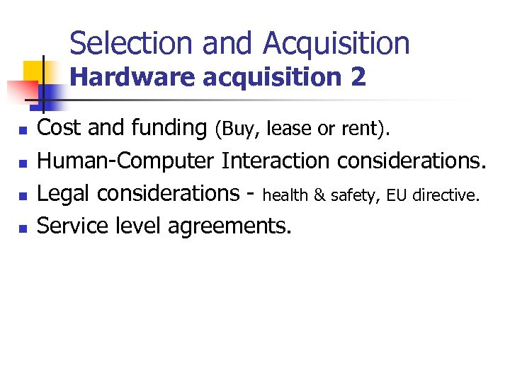 Selection and Acquisition Hardware acquisition 2 n n Cost and funding (Buy, lease or