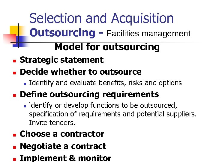 Selection and Acquisition Outsourcing - Facilities management Model for outsourcing n n Strategic statement