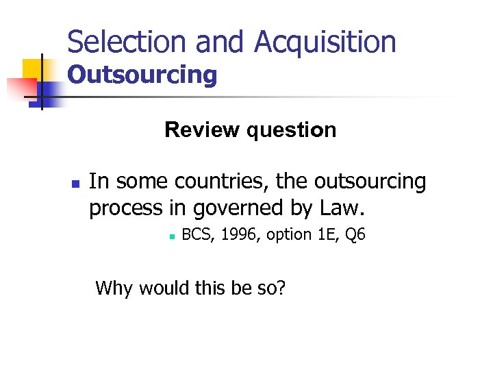 Selection and Acquisition Outsourcing Review question n In some countries, the outsourcing process in