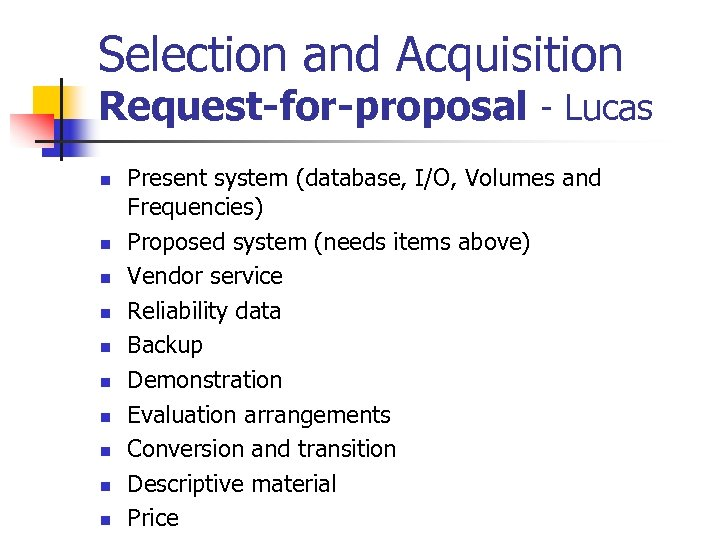 Selection and Acquisition Request-for-proposal - Lucas n n n n n Present system (database,