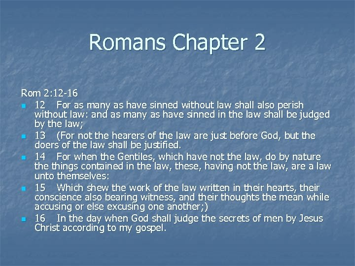 Romans Chapter 2 Rom 2: 12 -16 n 12 For as many as have