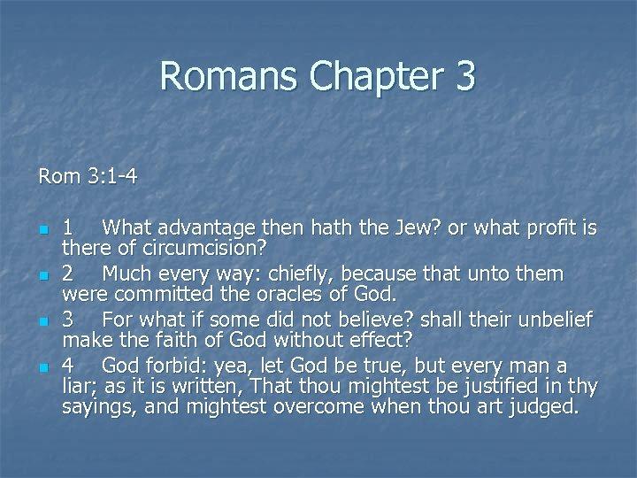 Romans Chapter 3 Rom 3: 1 -4 n n 1 What advantage then hath
