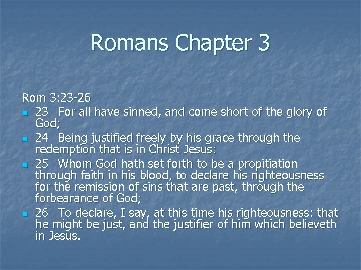 Romans Chapter 3 Rom 3: 23 -26 n 23 For all have sinned, and