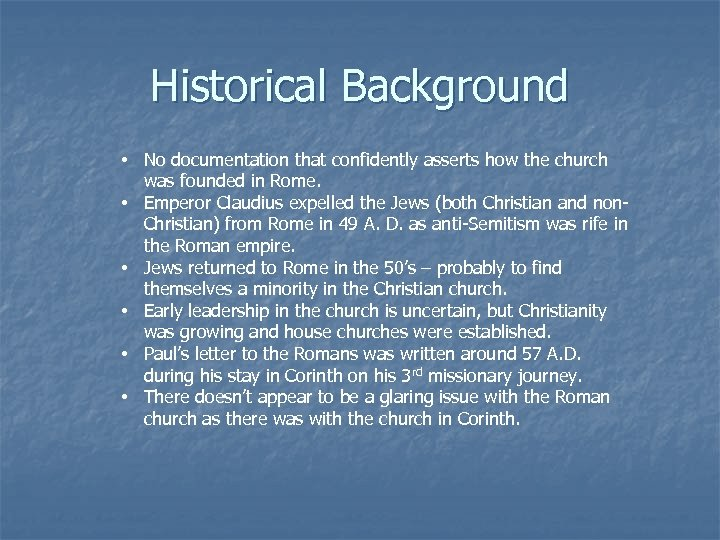 Historical Background • No documentation that confidently asserts how the church was founded in