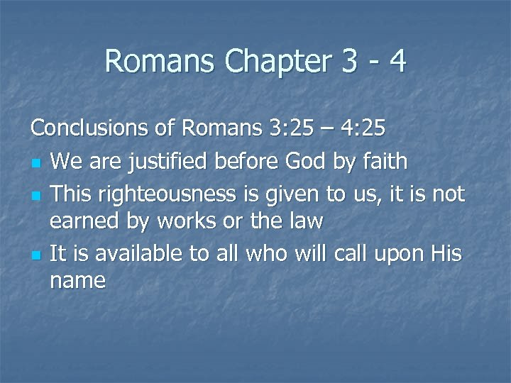 Romans Chapter 3 - 4 Conclusions of Romans 3: 25 – 4: 25 n
