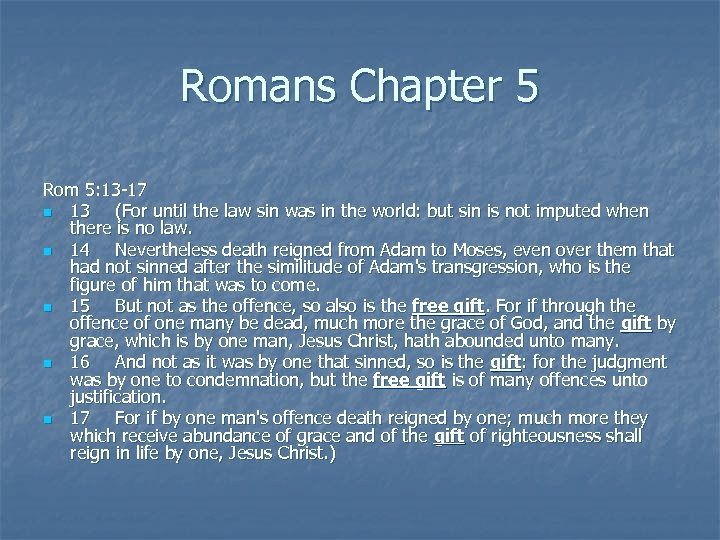 Romans Chapter 5 Rom 5: 13 -17 n 13 (For until the law sin