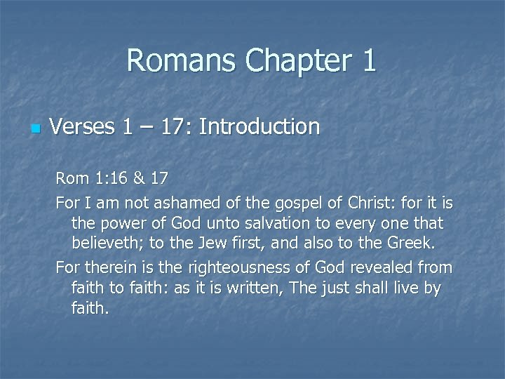 Romans Chapter 1 n Verses 1 – 17: Introduction Rom 1: 16 & 17